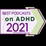ChoosingTherapy.com Best ADHD Podcast 2021