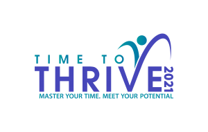Time to Thrive 2021 Program Master Your Time. Meet Your Potential.